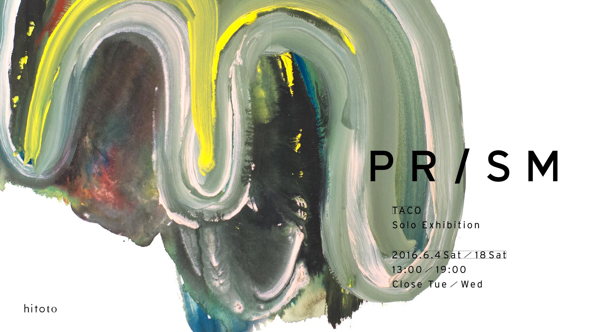 TACO Exhibition「PRISM」